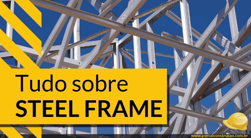 Tudo sobre Steel Frame