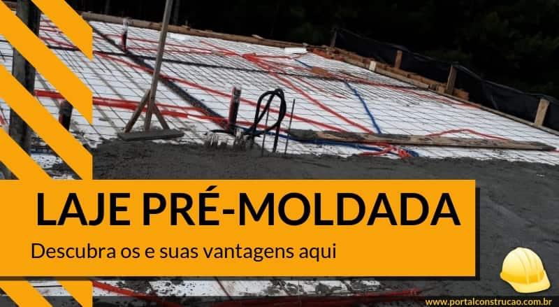 Laje Pré-Moldada – Descubra suas vantagens e tipos aqui!