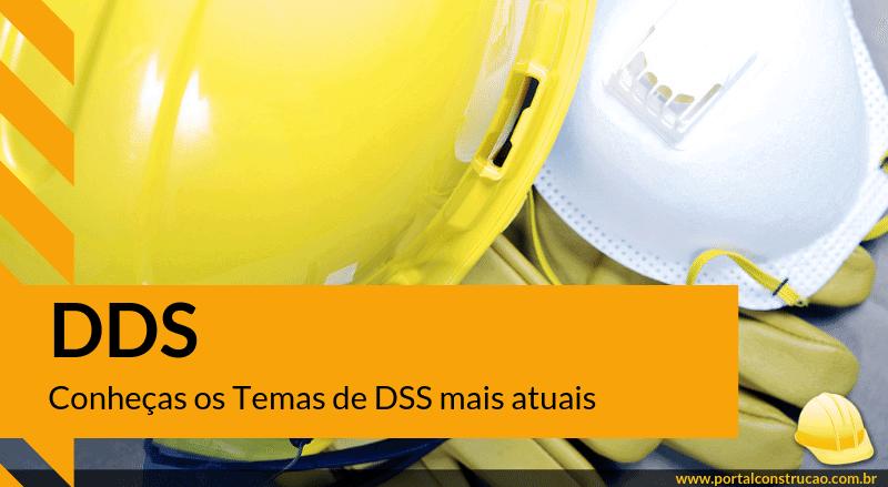 DDS – Conheças os Temas de DSS mais atuais!